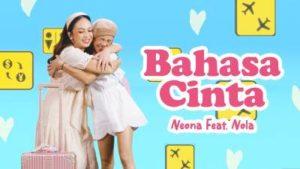 Lirik Lagu Bahasa Cinta - Neona Feat Nola