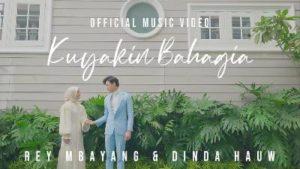 Lirik Lagu Kuyakin Bahagia - Rey Mbayang & Dinda Hauw