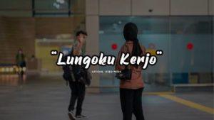 Lirik Lagu Lungoku Kerjo - Didik Budi Feat Cindi Cintya Dewi