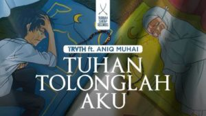 Lirik Lagu Tuhan Tolonglah Aku - The Truth Feat Aniq Muhaimin