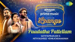 Paadatha Pattelam Song Lyrics - Sathyaprakash & Nithyashree