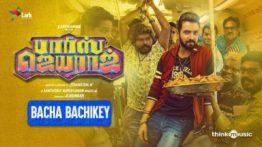 Bacha Bachikey Song Lyrics - Parris Jeyaraj