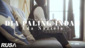 Lirik Lagu Dia Paling Indah - Eda Naziela