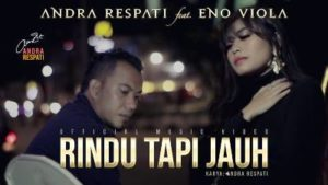 Lirik Lagu Rindu Tapi Jauh - Andra Respati Feat Eno Viola