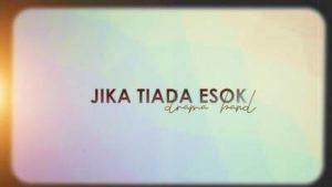 Lirik Lagu Tiada Esok - Drama Band