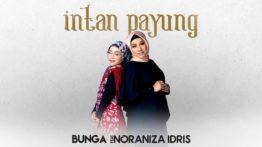 Lirik Lagu Intan Payung - Bunga Feat Noraniza Idris