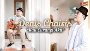 Lirik Lagu Kau Curangi Aku - Denis Chairis