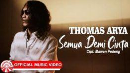 Lirik Lagu Semua Demi Cinta - Thomas Arya