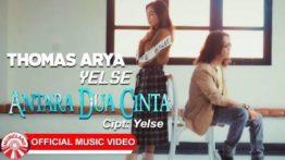 Lirik Lagu Antara Dua Cinta - Thomas Arya Feat Yelse