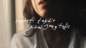 Lirik Lagu Seperti Takdir Kita Yang Tulis - Nadin Amizah