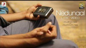 Nedunaal Song Lyrics - Mudhalum Nee Mudivum Nee