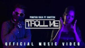 Troll Me Song Lyrics - Punitha Raja Feat Santesh