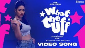 What The Uff Song Lyrics - Nivetha Pethuraj & Justin Prabhakaran