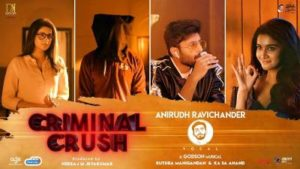 Criminal Crush Song Lyrics (BY) Anirudh & Ashwin Kumar