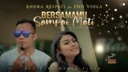 Lirik Lagu Bersamamu Sampai Mati - Andra Respati Feat Eno Viola