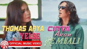 Lirik Lagu Cinta Akan Kembali - Thomas Arya Feat Yelse