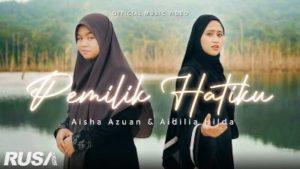 Lirik Lagu Pemilik Hatiku - Aisha Azuan & Aidilia Hilda