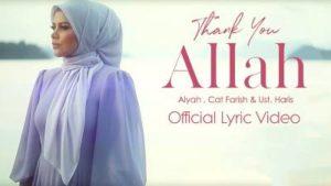 Lirik Lagu Thank You Allah - Alyah Feat Cat Farish & Ustaz Haris