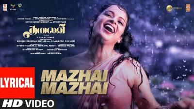 Mazhai Mazhai Song Lyrics - Arvind Swamy & Kangana Ranaut's Thalaivi