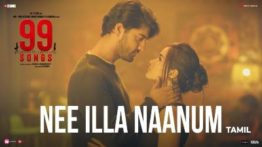 Nee Illa Song Lyrics - 99 Songs Movie