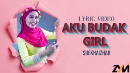 Lirik Lagu Aku Budak Girl - Suekhaizhar