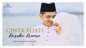 Lirik Lagu Cinta Sejati - Raysha Rizrose (OST Seandainya Kau Ada)