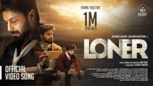 LONER- Official Video Song | Ashwin Kumar Lakshmikanthan