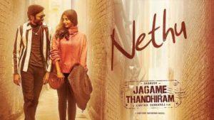 Nethu Song Lyrics In English Translation - Jagame Thandhiram