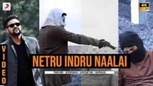 Netru Indru Naalai Song Lyrics - Pravin Mani & Sathyaprakash