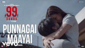 Punnagai Maayai Song Lyrics - 99 Songs (Tamil Movie)