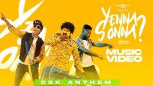 Yenna Sonna Song Lyrics (CSK Anthem) - Bjorn Surrao Feat Arivu