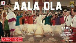Aala Ola Song Lyrics - Jagame Thandhiram