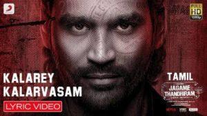 Kalarey Kalarvasam Song Lyrics - Jagame Thandhiram