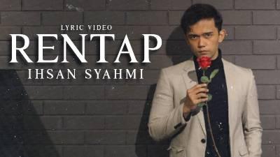 Lirik Lagu Rentap - Ihsan Syahmi