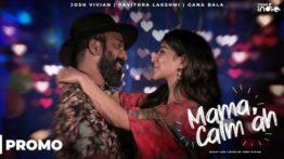 Mama Calm Ah Song Lyrics - Josh Vivian & Gana Bala