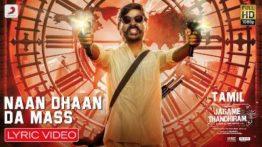 Naan Dhaan Da Mass Song Lyrics - Jagame Thandhiram