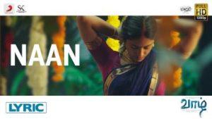 Naan Song Lyrics - Vaazhl