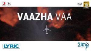 Vaazha Vaa Song Lyrics - Vaazhl (Pradeeo Kumar & Radar With a K)