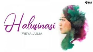 Lirik Lagu Halusinasi - Fieya Julia