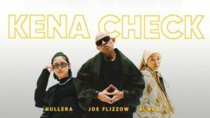 Lirik Lagu Kena Check - Joe Flizzow, Hullera & Bunga