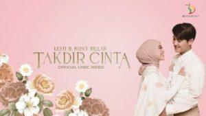 Lirik Lagu Takdir Cinta - Lesti & Rizky Billar