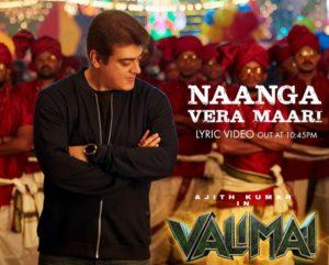 Naanga Vera Maari Song Lyrics - Ajith Kumar's Valimai