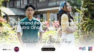 Lirik Lagu Sahabat Tak Akan Pergi - Betrand Peto Putra Onsu Feat Anneth Delliecia