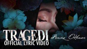 Lirik Lagu Tragedi - Amira Othman