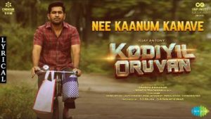 Nee Kaanum Kanave Song Lyrics - Kodiyil Oruvan