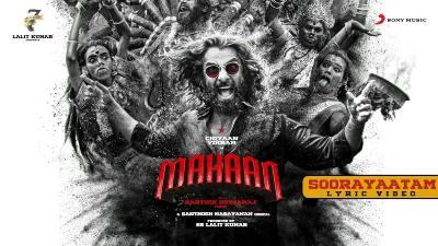 SOORAYAATAM SONG LYRICS - Chiyaan Vikram's Mahaan