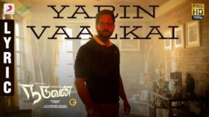 Yarin Vaalkai Song Lyrics - Naduvan